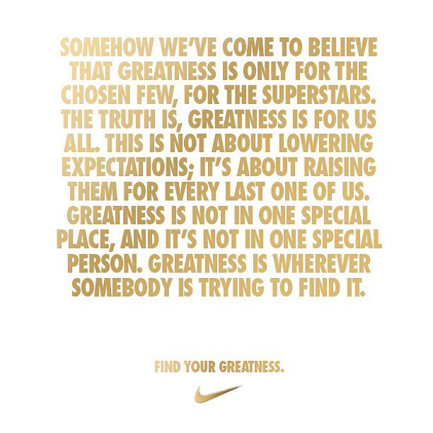 Nike Find Your Greatness Find Your Greatness by Nike